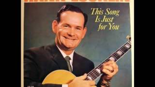 Watch Hank Locklin You Only Want Me When Youre Lonely video