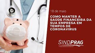 Como manter a Saúde Financeira da sua empresa em tempos de coronavirus