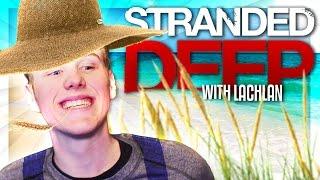 I'M A FARMER!   Stranded Deep w/Lachlan #14