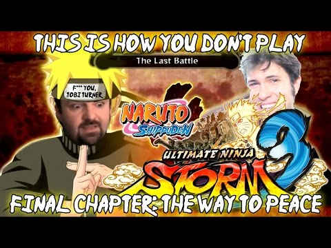 This is how you DON'T play Naruto Ultimate Ninja Storm 3 (UNS3) [Part 10 (FINAL): The Way to Peace]