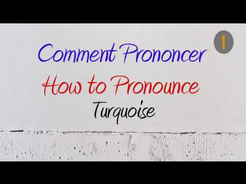 How To Pronounce – Comment Prononcer : Turquoise