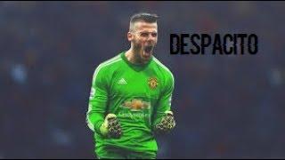 David De Gea - Despacito (Remix)