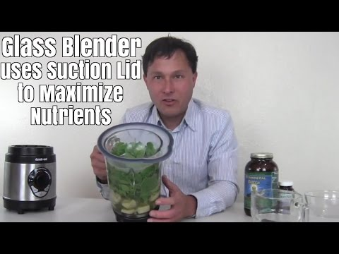 Glass Blender uses Suction Lid to Maximize Nutrients