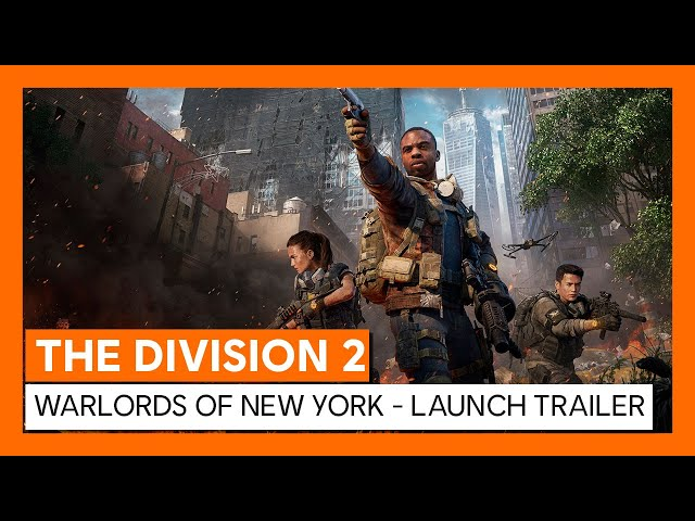 OFFICIAL THE DIVISION 2 - WARLORDS OF NEW YORK - LAUNCH TRAILER