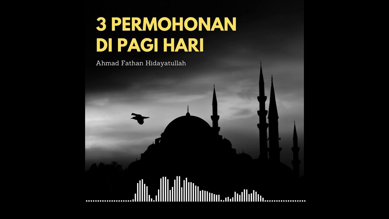 3 Permohonan di Pagi Hari - Serial Zikir dan Doa - YouTube