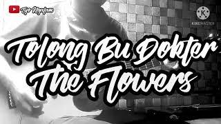 THE FLOWER - TOLONG BU DOKTER // GUITAR COVER