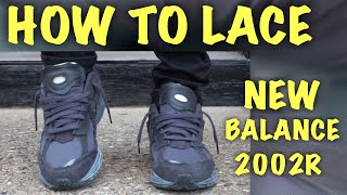 How To Lace Nęw Balance 2002R  BEST 2 WAYS!!!