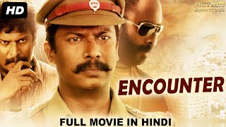 ENCOUNTER - Blockbuster Tamil Hindi Dubbed Action Movie | South Indian Movies Dubbed In Hindi
