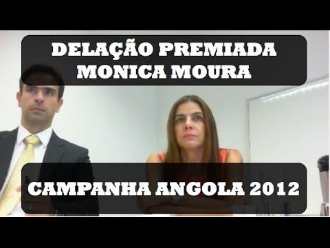 DELAÇÃO MONICA MOURA: CAMPANHA EM ANGOLA 2012 - VÍDEO DO DEPOIMENTO COMPLETO