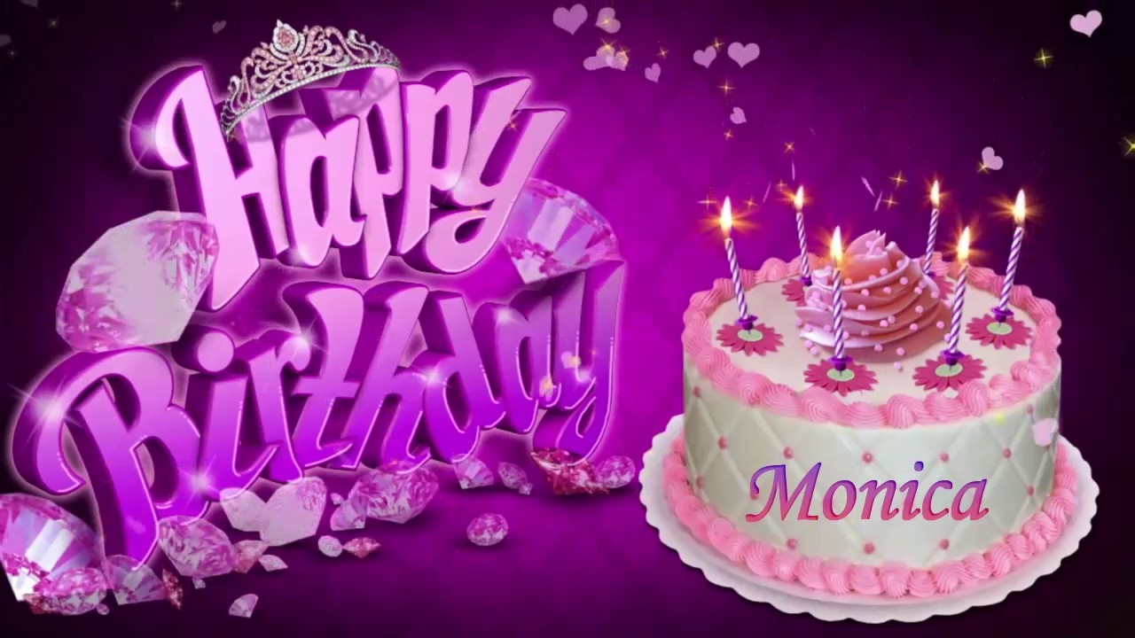 Happy Birthday Monica Youtube