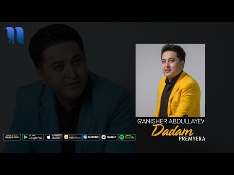 G'anisher Abdullayev - Dadam | Ганишер Абдуллаев - Дадам (music version)