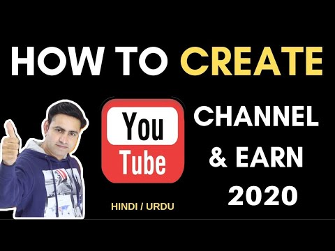 How To Create Youtube Channel and Start Earning | Full Tutorial | Hindi | Urdu | 2019