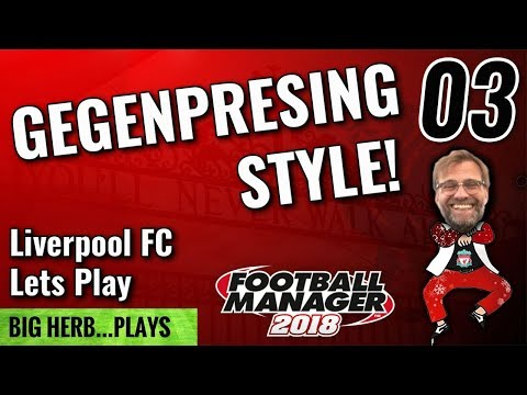 FM18 Liverpool Lets Play Gegenpressing Style! 03 -  Football Manager 2018