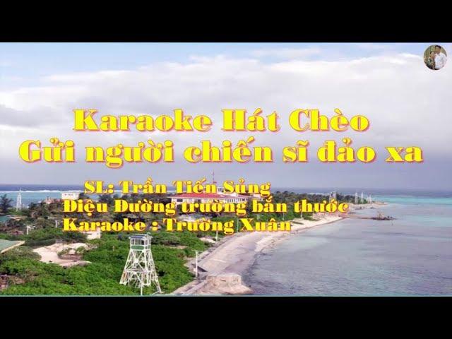 Karaoke Hát chèo Gửi người chiến sĩ đảo xa #1