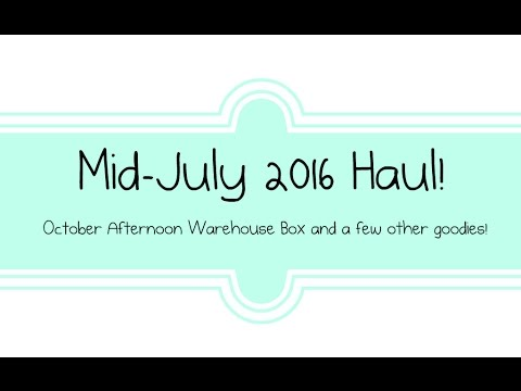 Haul - Mid July 2016 - October Afternoon Warehouse Box and more goodies!!