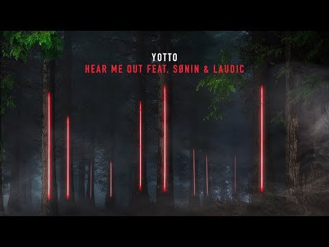 Yotto feat. Sønin & Laudic - Hear Me Out