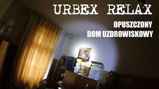 Opuszczony dom uzdrowiskowy - Urbex Relax