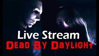 Dead By Daylight - Michael Meyers Celebration!!! (Live Stream)