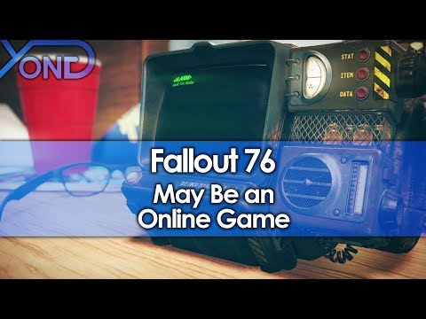 Fallout 76 May Be an Online Game