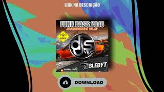 Video DJS VIPS.com.br - CD PROMOCIONAL VOL.03 - (FUNK BASS 2018) [Prod&Mix. DJ BLEBYT] download MP3, 3GP, MP4, WEBM, AVI, FLV September 2018