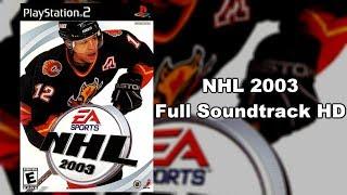 NHL 2003 - Full Soundtrack HD