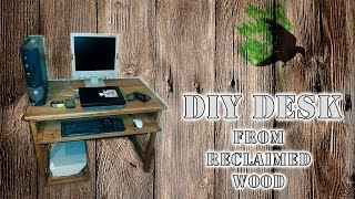 Practical Computer Desk - reclaimed wood DIY