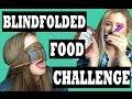 BLINDFOLDED FOOD CHALLENGE