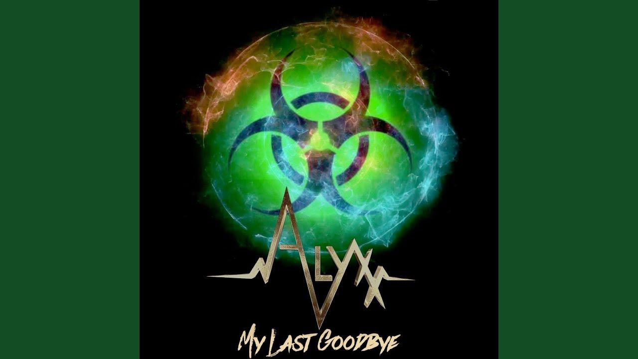 "ALYXX Releases New Single ""My Last Goodbye"""