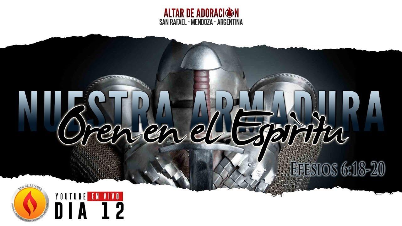 Oren En El Espiritu  || Nuestra Armadura Espiritual // Efesios 6:18-20 // Dia 12