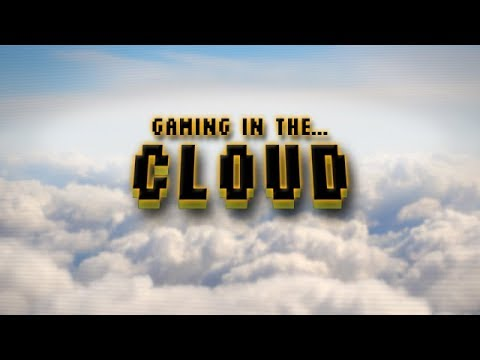 Cloud PC Gaming: A Pie in the Sky?