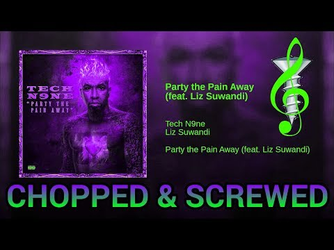 [Chopped & Screwed] Tech N9ne - Party the Pain Away THIS MF SLAPS!!!