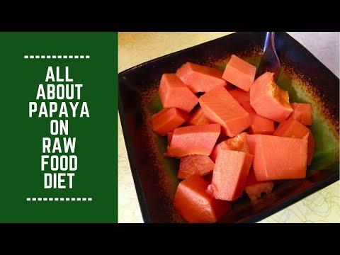 All About Papaya on Raw Food Diet