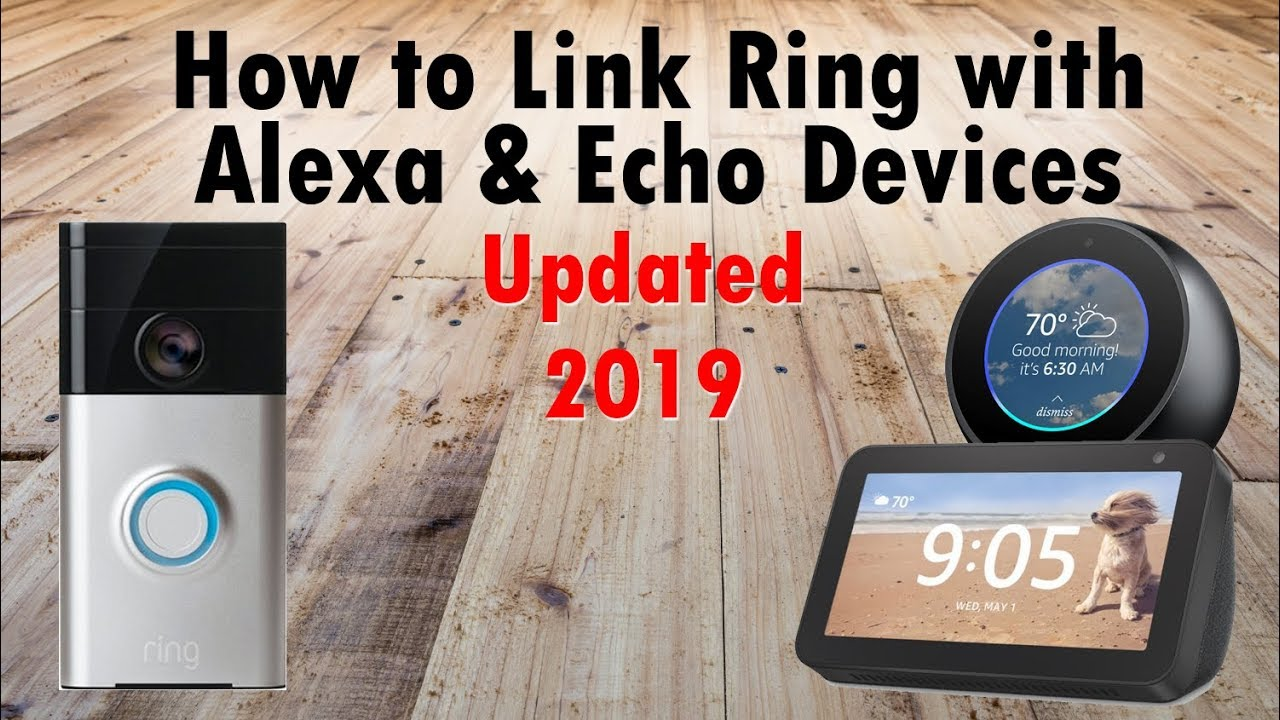 How to Connect Ring Cameras to Amazon Echo Devices Alexa (2019 Update)