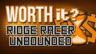 Is It Worth It? - Ridge Racer Unbounded