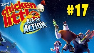 Chicken Little: Ace in Action - Walkthrough - Part 17 - Cock-a-Doodle BOOM! (PC HD) [1080p60FPS]