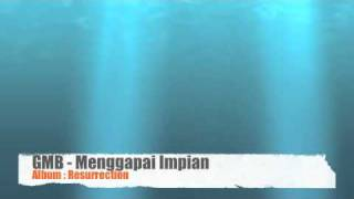 GMB - Menggapai Impian (Album: Resurrection)