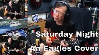 Saturday Night (An Eagles Cover)