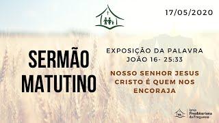 IGREJA PRESBITERIANA DA FREGUESIA -CULTO MATUTINO -17 /05 /2020 Trim