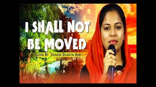 I shall not be moved - [Lock Down version] - Jennifer