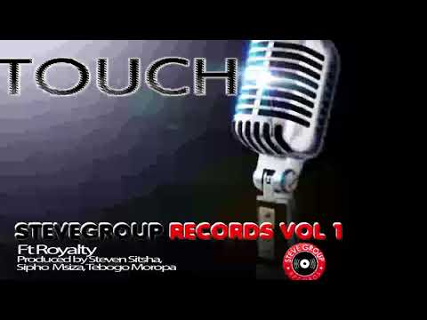 Steve Group vol 1 Feat Royalty - Touch