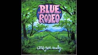 Watch Blue Rodeo I Will video