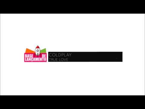 Coldplay - True Love (Download)