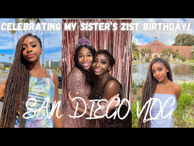 VLOG: Celebrating my Sister's 21st Birthday in San Diego