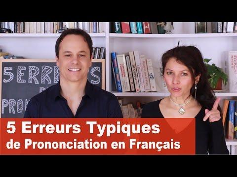 5 ERREURS TYPIQUES DE PRONONCIATION EN FRANÇAIS