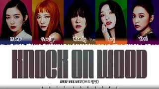RED VELVET (레드벨벳) - 'KNOCK ON WOOD' Lyrics [Color Coded_Han_Rom_Eng]