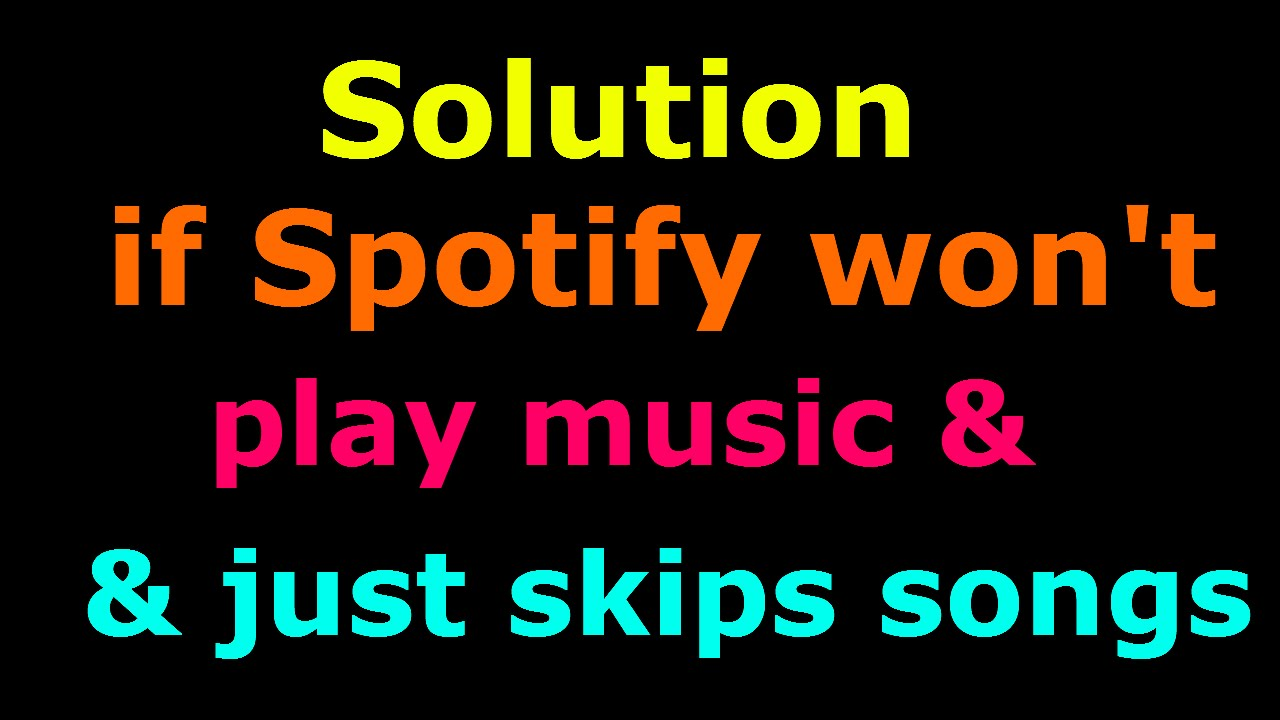 Solution if Spotify won't play music & just skips songs