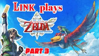 Link plays The Legend of Zelda: Skyward Sword - part 3