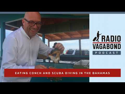 Podcast #058 - Eating Conch and Scuba Diving In The Bahamas