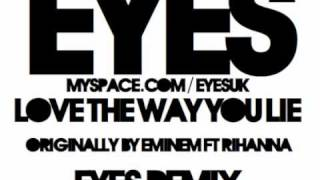 Love The Way You Lie (Eyes Remix) - Eminem ft Rihanna
