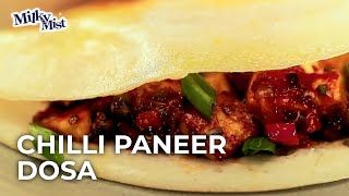 Quick Chilli Paneer Dosa Recipe| South Indian Breakfast| English Recipe | MilkyMist